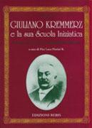 Giuliano Kremmerz e la Sua Scuola Iniziatica