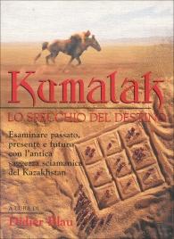 Kumalak - Lo Specchio del Destino