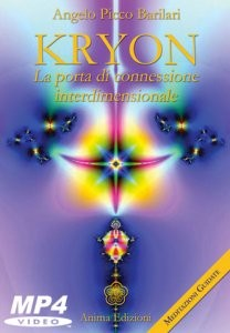 KRYON - LA PORTA DI CONNESSIONE INTERDIMENSIONALE (VIDEOCORSO DIGITALE) Meditazioni guidate di Angelo Picco Barilari