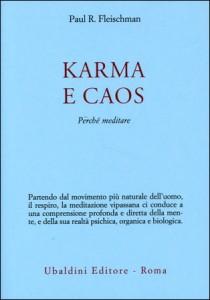 KARMA E CAOS Perché meditare di Paul Fleischman