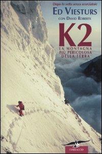 K2 la Montagna più Pericolosa della Terra