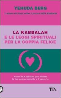 La Kabbalah e le Leggi Spirituali per la Coppia Felice