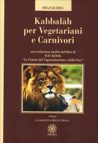 Kabbalàh per Vegetariani e Carnivori