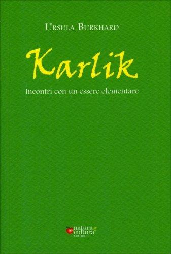Karlik - Incontri con un Essere Elementare
