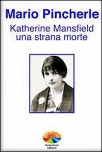 Katherine Mansfield una strana morte