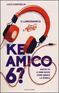 Ke Amico 6? Il Libro Game di «Amici»