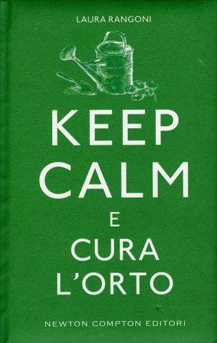 Keep Calm e Cura l'Orto