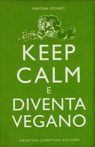 Keep Calm e Diventa Vegano