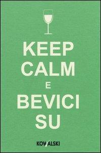 Keep Calm e Bevici Su