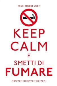 Keep Calm e Smetti di Fumare (eBook)