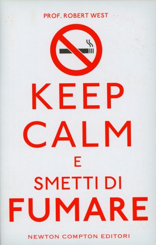 Keep Calm e Smetti di Fumare