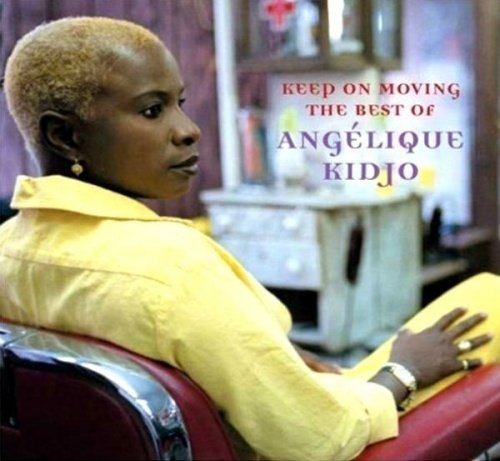 Keep On Moving - The Best Of Angelique Kidjo