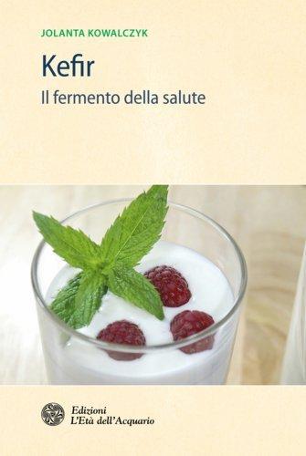Kefir - Il Fermento della Salute (eBook)