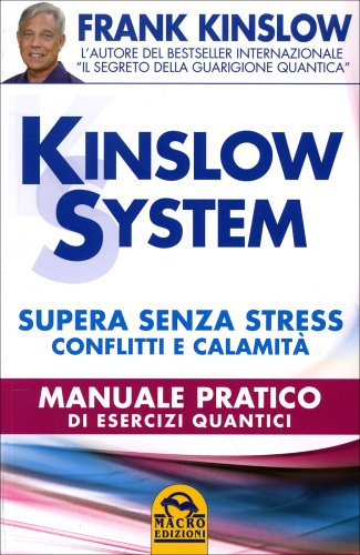 Kinslow System - Supera Senza Stress Conflitti e Calamità