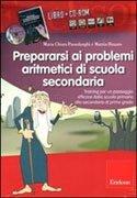 Prepararsi ai Problemi Aritmetici di Scuola Secondaria - Cofanetto Libro + CD-ROM