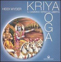 Kriya Yoga - Il Cammino Verso la Libertà