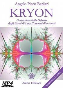 Kryon - Costruzione della Galassia degli Esseri di Luce Coscienti di Se Stessi (Videocorso Digitale)