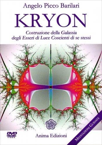 Kryon - Costruzione della Galassia degli Esseri di Luce Coscienti di se stessi (Video Corso in DVD)