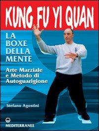 Kung Fu Yi Quan - La Boxe della Mente