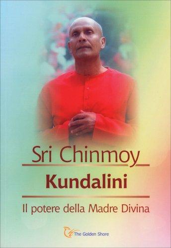 Kundalini - Il Potere della Madre Divina