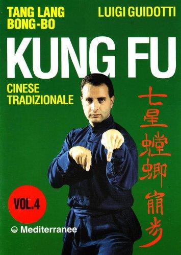 Kung Fu cinese tradizionale - Vol 4