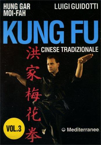 Kung Fu Cinese Tradizionale - Vol 3