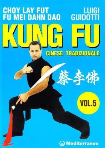 Kung Fu Cinese Tradizionale - Vol 5