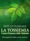 La Tossiemia: Causa Primaria delle Malattie (eBook)