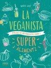 La Veganista - Felici e in Salute con i Super Alimenti (eBook)