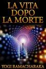 La Vita Dopo la Morte (eBook)