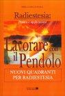 Lavorare con il Pendolo - Nuovi Quadranti per Radiestesia