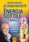 Le Leggi Occulte dell'Energia Sottile e i 7 Raggi