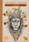 I Quaderni degli Animali Guida - Leone