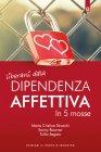 Liberarsi dalla Dipendenza Affettiva in 5 Mosse (eBook)
