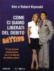 Come Ci Siamo Liberati dal Debito Cattivo (con CD Audio Allegato)