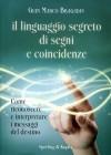 Il Linguaggio Segreto dei Segni e delle Coincidenze Gian Marco Bragadin