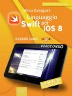 Linguaggio Swift per iOS 8. Videocorso. Modulo base - Volume 2 (eBook)