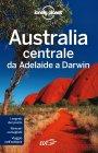 Lonely Planet - Australia centrale (eBook)