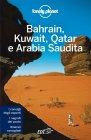 Lonely Planet - Bahrain, Kuwait, Qatar e Arabia Saudita (eBook)