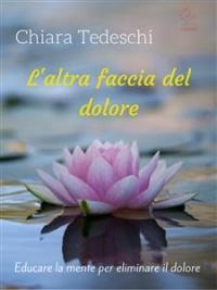 L'ALTRA FACCIA DEL DOLORE (EBOOK) di Chiara Tedeschi