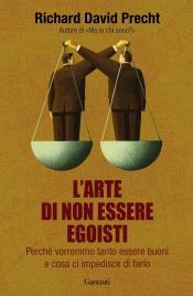 L'ARTE DI NON ESSERE EGOISTI (EBOOK) di Richard David Precht