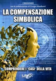 """LA COMPENSAZIONE SIMBOLICA (EBOOK) Comprendere i """"casi"""" della vita di Giorgio Mambretti"""