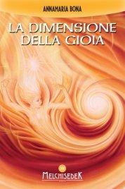 LA DIMENSIONE DELLA GIOIA (EBOOK) di Anna Maria Bona