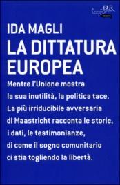 LA DITTATURA EUROPEA Mentre l'Unione mostra la sua inutilità, la politica tace di Ida Magli
