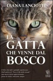 LA GATTA CHE VENNE DAL BOSCO di Diana Lanciotti