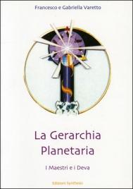 LA GERARCHIA PLANETARIA di Francesco e Gabriella Varetto