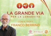 LA GRANDE VIA PER LA LONGEVITà (VIDEOCORSO DIGITALE) di Franco Berrino