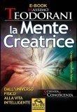 LA MENTE CREATRICE (EBOOK) Dall'Universo fisico alla vita intelligente di Massimo Teodorani