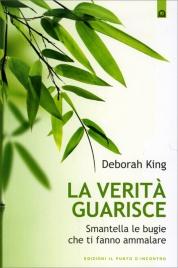 LA VERITà CHE GUARISCE di Deborah King
