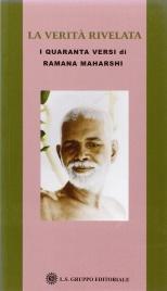 LA VERITà RIVELATA I quaranta versi di Ramana Maharishi di Sri Ramana Maharshi